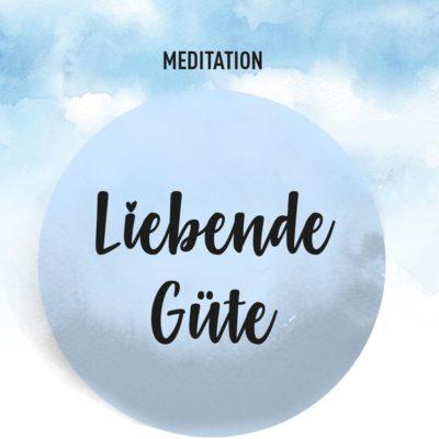meditation_liebende_guete_03